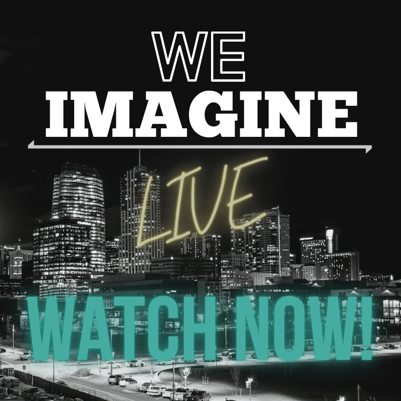 Did you miss We Imagine Live? Watch the full livestream today!